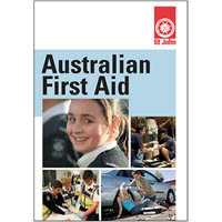 ST JOHN AUSTRALIAN FIRST AID MANUAL